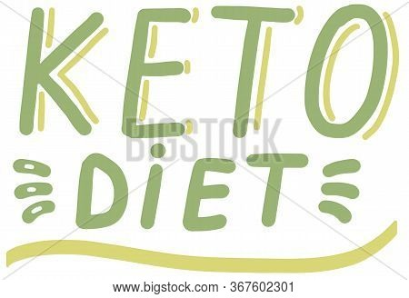Keto Diet, Friendly. Lettering Calligraphy Text Isolated Handwritten Green Text On White Background.