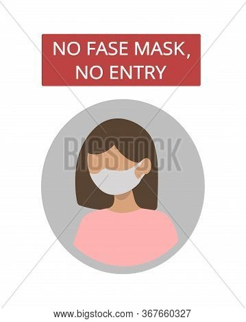 No Face Mask, No Entry. Warning Sign Vector For Use To Notice To People Or Visiter Beware And Wear F