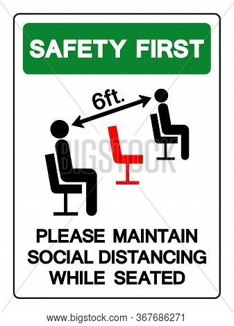Safety First Please Maintain Social Distancing Whil Seated Symbol, Vector  Illustration, Isolated On
