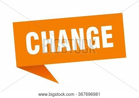 Change Speech Bubble. Change Sign. Change Banner