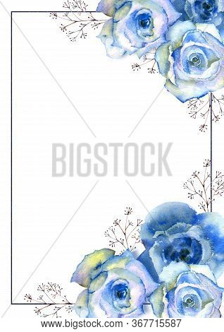 Frame With Floral Watercolor Illustration. Blue Roses On White Isolated Background. Bright Flowers,