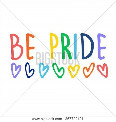 Slogan To Expresses Support For Members Of The Lesbian, Gay, Bisexual And Transgender Communities. H