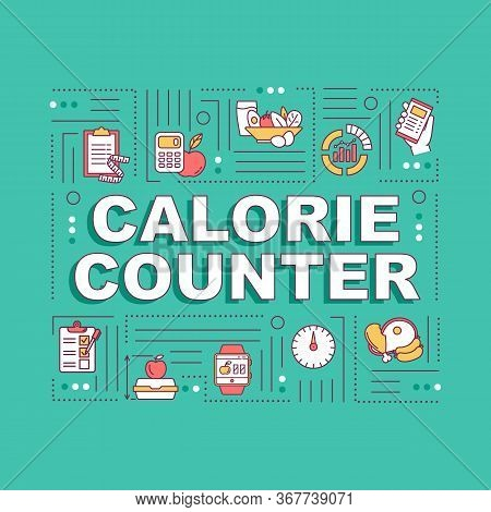Calorie Counter Word Concepts Banner. Dietary Nutrition Rule, Weight Lose. Infographics With Linear