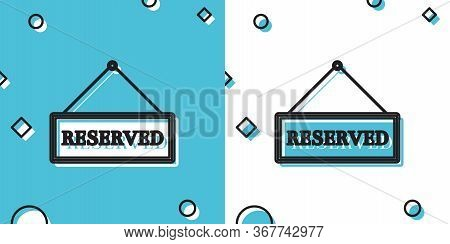 Black Hanging Sign With Text Reserved Sign Icon Isolated On Blue And White Background. Business Them
