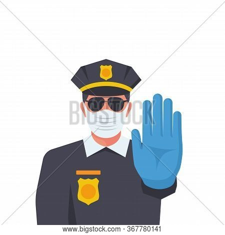 A Cop In A Medical Protective Mask And Rubber Gloves Makes A Stop Gesture With His Hand. Quarantine