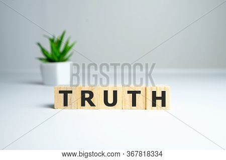 Truth - Word From Wooden Blocks With Letters, Real Facts Truth Concept, White Background.