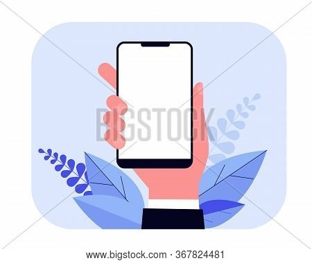 Smartphone In Hand Flat Vector Illustration. Cartoon Hand Holding Mobile Phone, Making Blank Screens