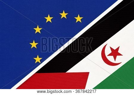 European Union Or Eu And Sahrawi Arab Democratic Republic Or Sadr National Flag From Textile. Symbol
