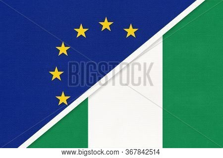 European Union Or Eu And Nigeria National Flag From Textile. Symbol Of The Council Of Europe Associa