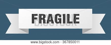 Fragile Ribbon. Fragile Isolated Sign. Fragile Banner