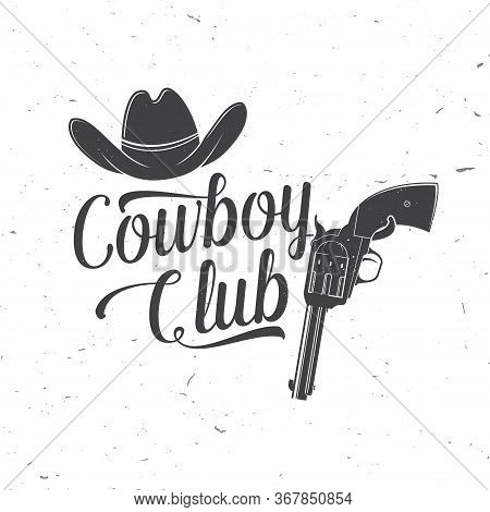 Cowboy Club Badge. Ranch Rodeo. Vector Illustration. Concept For Shirt, Logo, Print, Stamp, Tee With