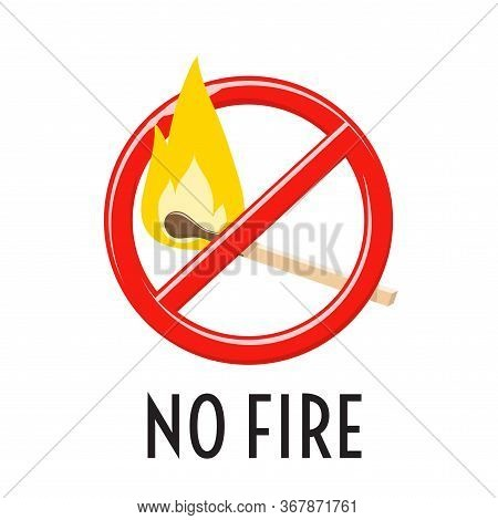 No Fire Sign. Forbidden Open Fire Symbol, Prevent Ignition. Vector Cartoon Icon With Burning Match S