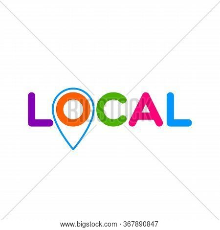 Local. Pinpoint Sign.symbol Of Local Production, Business, Tourism, Shops. Template For Poster, Bann