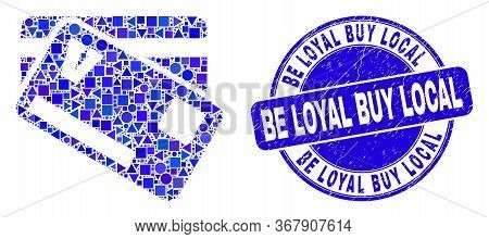 Geometric Credit Cards Mosaic Pictogram And Be Loyal Buy Local Stamp. Blue Vector Rounded Scratched