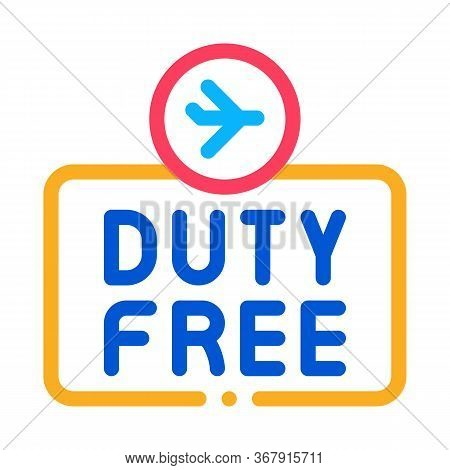 Duty Free Sign Icon Vector. Duty Free Sign Sign. Isolated Contour Symbol Illustration