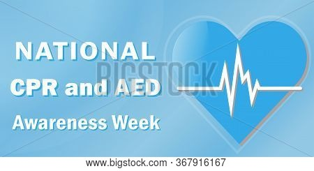 Vector Poster Of National Cpr And Aed Awareness Week Celebrated Annually In June, The Concept Of The