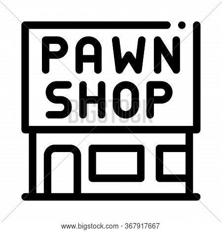 Appearance Of Pawnshop Icon Vector. Appearance Of Pawnshop Sign. Isolated Contour Symbol Illustratio