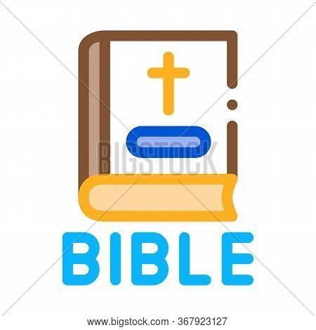 Holy Bible Of Christians Icon Vector. Holy Bible Of Christians Sign. Color Symbol Illustration