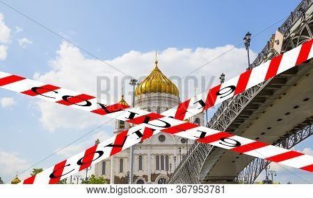 Coronavirus In Moscow, Russia. Christ The Savior Cathedral (day). Covid-19 Sign. Concept Of Covid Pa