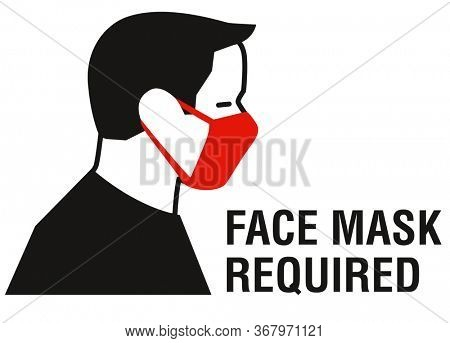 Face mask required sign. Protective measures against coronavirus disease COVID-19