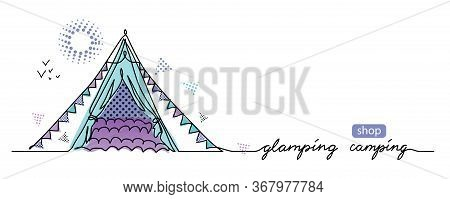 Glamorous Camping Concept. Vector Tent, Camp Simple Web Banner. Glamping Camping Lettering. Sketch I
