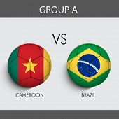 Group A Match Cameroon v/s Brazil countries flags poster