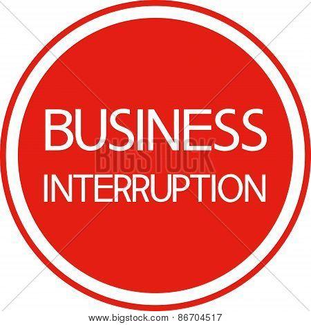 Business interruption.