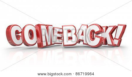 Comeback word in red 3d letters to illustrate a triumphant return, rebound or victory after a challenge, difficulty or defeat