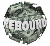 Rebound word in 3d letters on a ball or sphere of cash, money or currency to illustrate an increase or improvement in income, earnings or investments poster