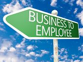 Business to Employee - street sign illustration in front of blue sky with clouds. poster