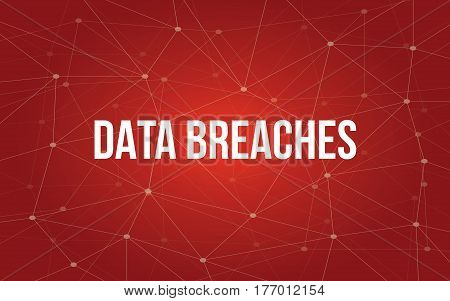 data breaches white tetx illustration with red constellation map as background vector
