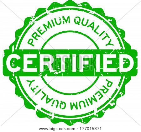 Grunge green rubber stamp premium quality certified round rubber seal stamp on white background