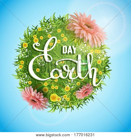 Banner Earth Day with the title written by a thin pen. Vector inscription, illustration, blooming green earth globe, blue sky, sunlight effect. The concept of preserving the environment.