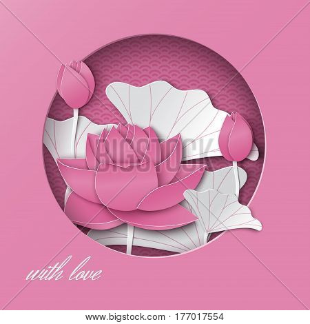 Greeting card with cut out round frame and floral background with lotus flowers on the pink oriental pattern backdrop. Vector illustration paper cut out art style. Caption with love. Layers are isolated