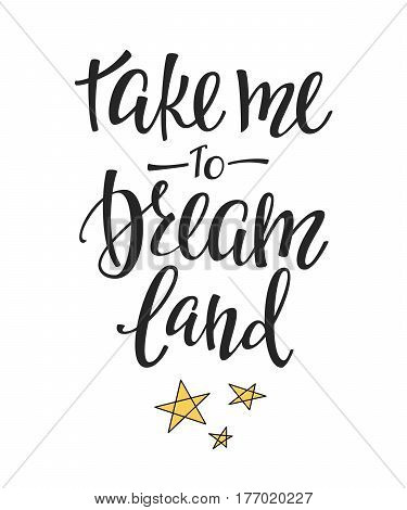Travel life style Romantic love trip inspiration quotes lettering. Motivational typography. Calligraphy graphic design element. Take me to dreamland