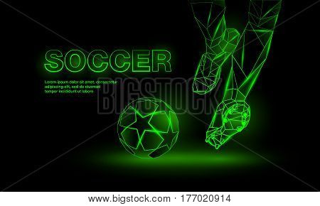 Soccer green neon banner. Polygonal Football Kickoff illustration. Legs and soccer ball.