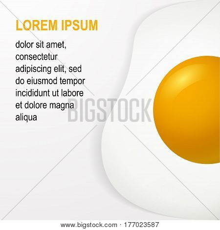 Fried egg Vector illustration Poster template with a realistic image of fried egg on white background with space for inscription