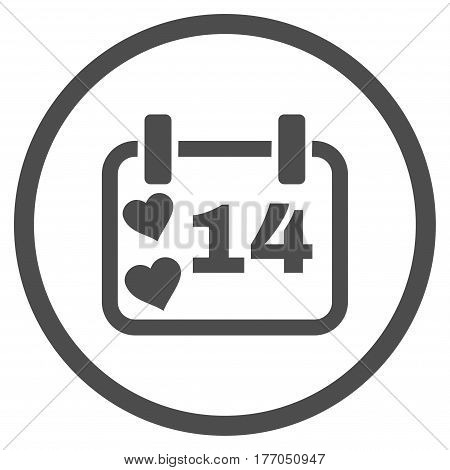 Valentine Calendar Day rounded icon. Vector illustration style is flat iconic symbol inside circle, gray color, white background.