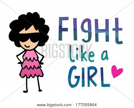 Girl power motivational quote for women empowerment. Fight like a girl.