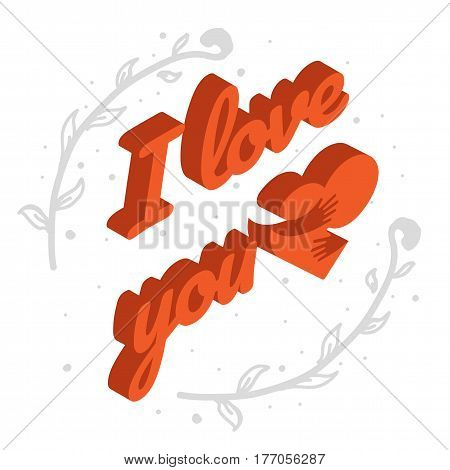 Isometric text i love you with heart. Card with letters. Three dimensional isometric heart and text Love you. Illustration for postcard, poster, flyer isolated on white background.
