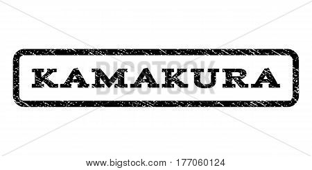 Kamakura watermark stamp. Text caption inside rounded rectangle with grunge design style. Rubber seal stamp with dust texture. Vector black ink imprint on a white background.