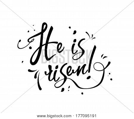 Text He is risen, black on white background, vector illustration, eps 10