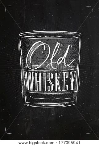 Poster glass of whiskey lettering old whiskey drawing with chalk on chalkboard background