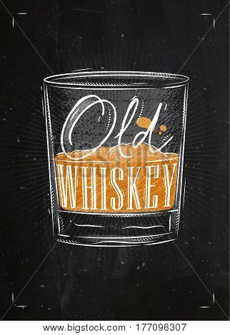 Poster glass of whiskey lettering old whiskey drawing with chalk and color on chalkboard background