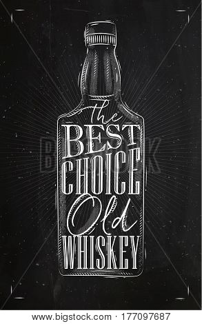 Poster bottle whiskey lettering the best choice old whiskey drawing with chalk on chalkboard background