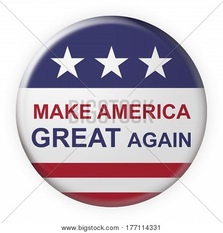 USA Politics Concept Badge: Make America Great Again Motto Button With US Flag 3d illustration on white background