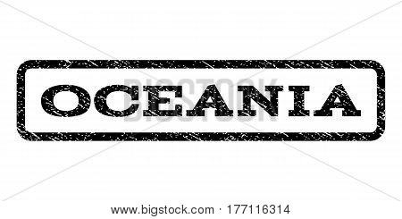 Oceania watermark stamp. Text caption inside rounded rectangle with grunge design style. Rubber seal stamp with scratched texture. Vector black ink imprint on a white background.