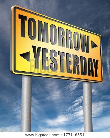 yesterday tomorrow living in the past or in the future road sign arrow  3D, illustration