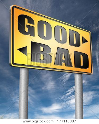 good bad a moral dilemma about values right or wrong evil or honest ethics legal or illegal  3D, illustration