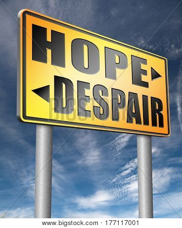 hope or despair hopeful hopeless lost losing faith or desperation  3D, illustration